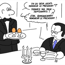 – One or two eggs, Mister President ? – Give me two seven-year terms ! – Euh, five-year term, Mister President ! https://gilscow.wordpress.com/2013/05/03/the-cow-247-francois-hollande/
