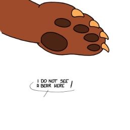 - Je ne vois pas d'ours ici !