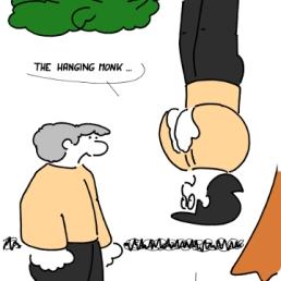 - Le moine suspendu ... Ne le faites pas trop profond !