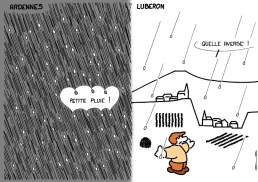 Ardennes : small rain ! Lubéron : what a shower ! https://gilscow.wordpress.com/2016/04/22/de-la-relativite-generale-about-general-theory-of-relativity/