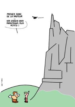 – Climb higher … your worries will look smaller ! https://gilscow.wordpress.com/2016/07/26/plus-haut-higher/