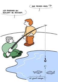 – What are you fishing ? – Fishes which want to commit suicide. – A great comic ! https://gilscow.wordpress.com/2016/07/09/espoir-hope/