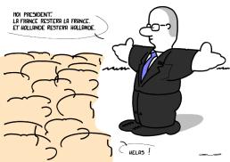 – Myself président, France will remain France … and Hollande remain Hollande. – A pity ! https://gilscow.wordpress.com/2016/10/16/hollande/