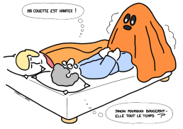 – My duvet is haunted ! … Otherwise, why would it move continuously ? https://gilscow.wordpress.com/2016/11/11/couette-duvet-2/